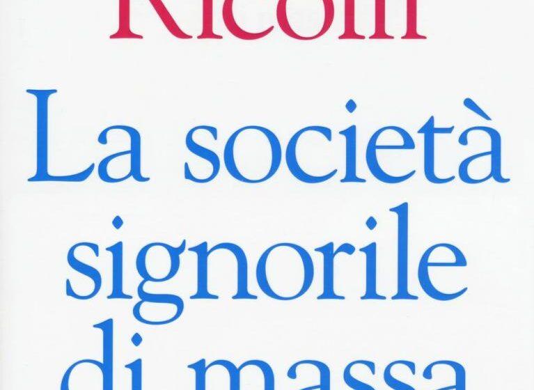 Il paradosso della società italiana secondo Ricolfi: signorile e massificata